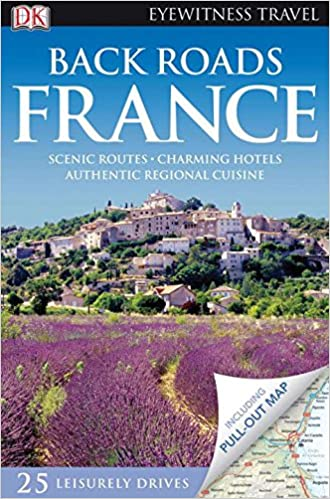 945b7bbd2a Back Roads France (Eyewitness Travel Back Roads)  DK Publishing   9780756659127  Amazon.com  Books