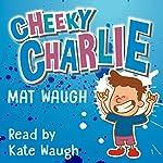 Cheeky Charlie   Mat Waugh
