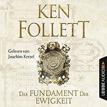 Das Fundament der Ewigkeit Hörbuch von Ken Follett Gesprochen von: Joachim Kerzel