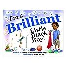 I'm A Brilliant Little Black Boy! (The BBoy Collection / The I'm A Boy Collection)