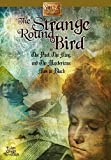 The Strange Round Bird: Or the Poet, the King, and the Mysterious Men in Black (The Young Inventors Guild Series)