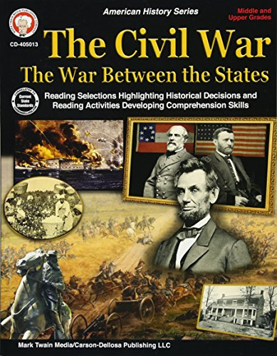 Carson-Dellosa The Civil War: The War Between The States Workbook, Grades 5-12 (American Histroy) ()