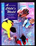 A Child's World : Infancy Through Adolescence, Papalia, Diane E. and Olds, Sally W., 0070487650