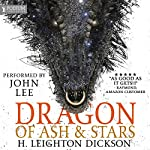 Dragon of Ash & Stars: The Autobiography of a Night Dragon | H. Leighton Dickson