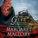 The Gift: A Highland Novella   Margaret Mallory