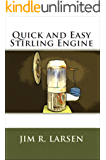 Quick and Easy Stirling Engine (English Edition)