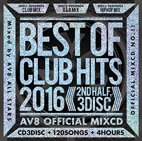 BEST OF CLUB HITS 2016 ‐2nd half 3disc‐ ‐AV8 OFFICIAL MIXCD‐