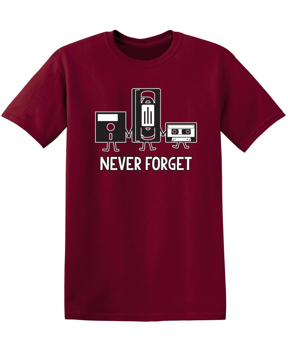Never Forget Funny Novelty Graphic Sarcastic T Shirt 3XL Garnet