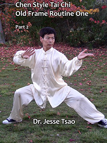 Chen Style Tai Chi Old Frame Routine One, Part 2