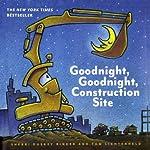 Goodnight, Goodnight, Construction Site | Sherri Duskey Rinker