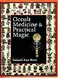 Occult Medicine and Practical Magic, Samael Aun Weor, 0974591629
