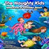 The Naughty Kids: Adventures at Forbidden Beach