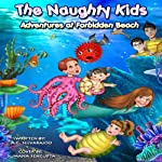 The Naughty Kids: Adventures at Forbidden Beach | A. C. Selvarajoo
