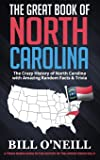 The Great Book of North Carolina: The Crazy History of North Carolina with Amazing Random Facts & Trivia (A Trivia Nerds…