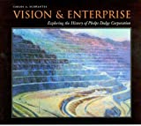 img - for Vision and Enterprise: Exploring the History of Phelps Dodge Corporation book / textbook / text book