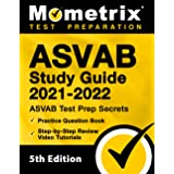 ASVAB Study Guide 2021-2022: ASVAB Test Prep Secrets, Practice Question Book, Step-by-Step Review Video Tutorials: [5th Editi
