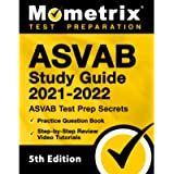 ASVAB Study Guide 2021-2022: ASVAB Test Prep Secrets, Practice Question Book, Step-by-Step Review Video Tutorials: [5th…