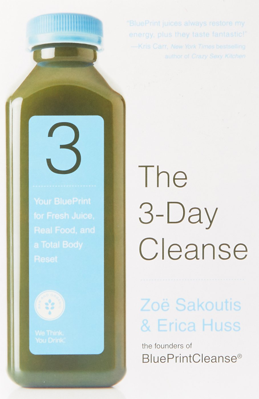 The 3 day cleanse your blueprint for fresh juice real food and the 3 day cleanse your blueprint for fresh juice real food and a total body reset zoe sakoutis erica huss 9780446545716 amazon books malvernweather Images