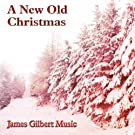 A New Old Christmas by James Gilbert