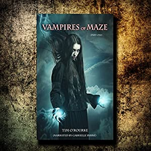 Vampires of Maze (Part One) Audiobook