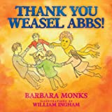 Thank You Weasel Abbs!, Barbara Monks, 1456778161