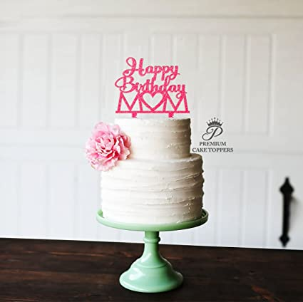 happy birthday mom cake topper by premium cake toppers amazon in