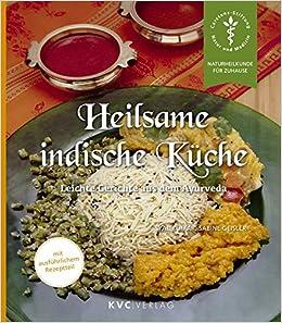Heilsame Indische Kuche Leichte Gerichte Aus Dem Ayurveda