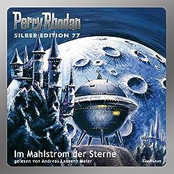 Im Mahlstrom der Sterne (Perry Rhodan Silber Edition 77)