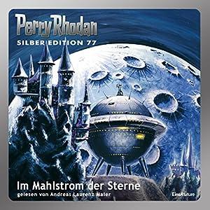 Im Mahlstrom der Sterne (Perry Rhodan Silber Edition 77) Hörbuch