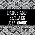 Dance and Skylark Audiobook by John Moore Narrated by Sile Bermingham