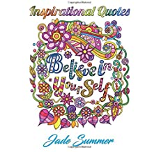 Inspirational Quotes: An Adult Coloring Book with Motivational Sayings, Positive Affirmations, and Flower Design Patterns for Relaxation and Stress Relief
