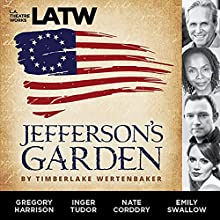 Jefferson's Garden Audiobook by Timberlake Wertenbaker Narrated by Rosalind Ayres, Nate Corddry, Ellis Greer, Gregory Harrison, Lovensky Jean-Baptiste, Ifan Meredith, Darren Richardson