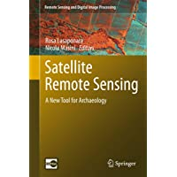 Satellite Remote Sensing: A New Tool for Archaeology (Remote Sensing and Digital Image Processing (16))