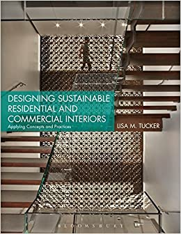 Book Designing Sustainable Residential and Commercial Interiors: Applying Concepts and Practices by Tucker, Lisa M. (2014)
