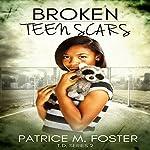 Broken Teen Scars: T.D. Series, Book 2 | Patrice M Foster