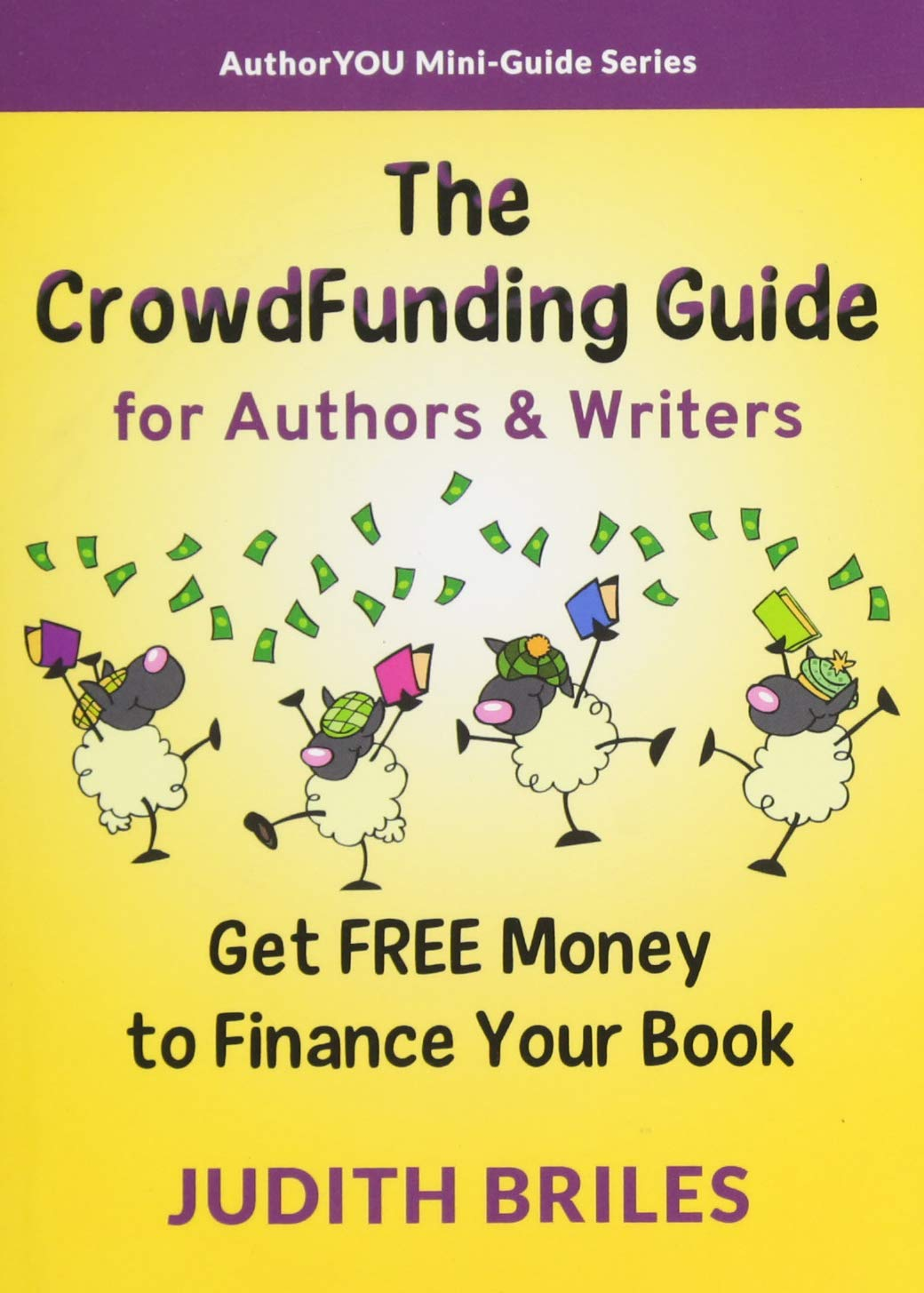 The CrowdFunding Guide for Authors & Writers by Mile HIgh Press