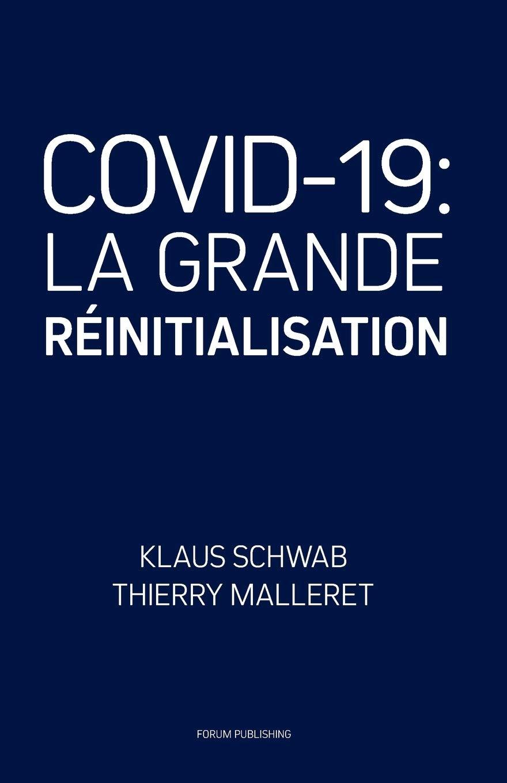 Amazon.fr - COVID-19: La Grande Réinitialisation - Schwab, Klaus, Malleret,  Thierry - Livres