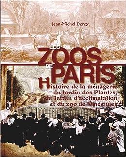 Paris Les Zoos Beaux Livres French Edition Derex Jean Michel