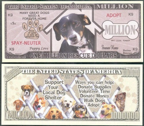 ONE Million Rescue / Shelter DOG Million Dollar Novelty Bill - Lot of 100 Bills