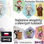 Najlepsze anegdoty o slawnych ludziach | Przemyslaw Slowinski
