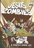 Jesus Hates Zombies: A Jurassic Kinda Life Vol. 2