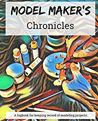 Model Maker's Chronicles