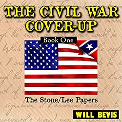 The Civil War Cover-Up: Book One, The Stone-Lee Papers