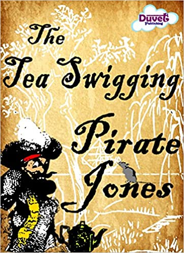 The Tea Swigging Pirate Jones (Magic, Mayhem & Music Book 1)