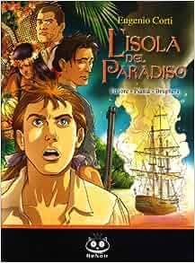 L'isola del paradiso (a fumetti): 9788895261058: Amazon
