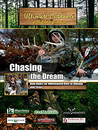 ultimate-outdoors-with-eddie-brochin-chasing-the-dream-bow-hunts-for-whitetailed-deer