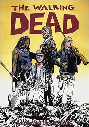 The Walking Dead Coloring Book Kirkman Robert Adlard Charlie 9781632157744 Amazon Com Books