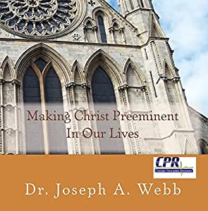 Making Christ Preeminent In Our Lives