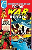 Fightin' War Heroes Volume One: Charlton Comics Silver Age Classic Cover Gallery (Volume 1)