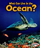 What Can Live in the Ocean? (First Step Nonfiction - Animal Adaptations)